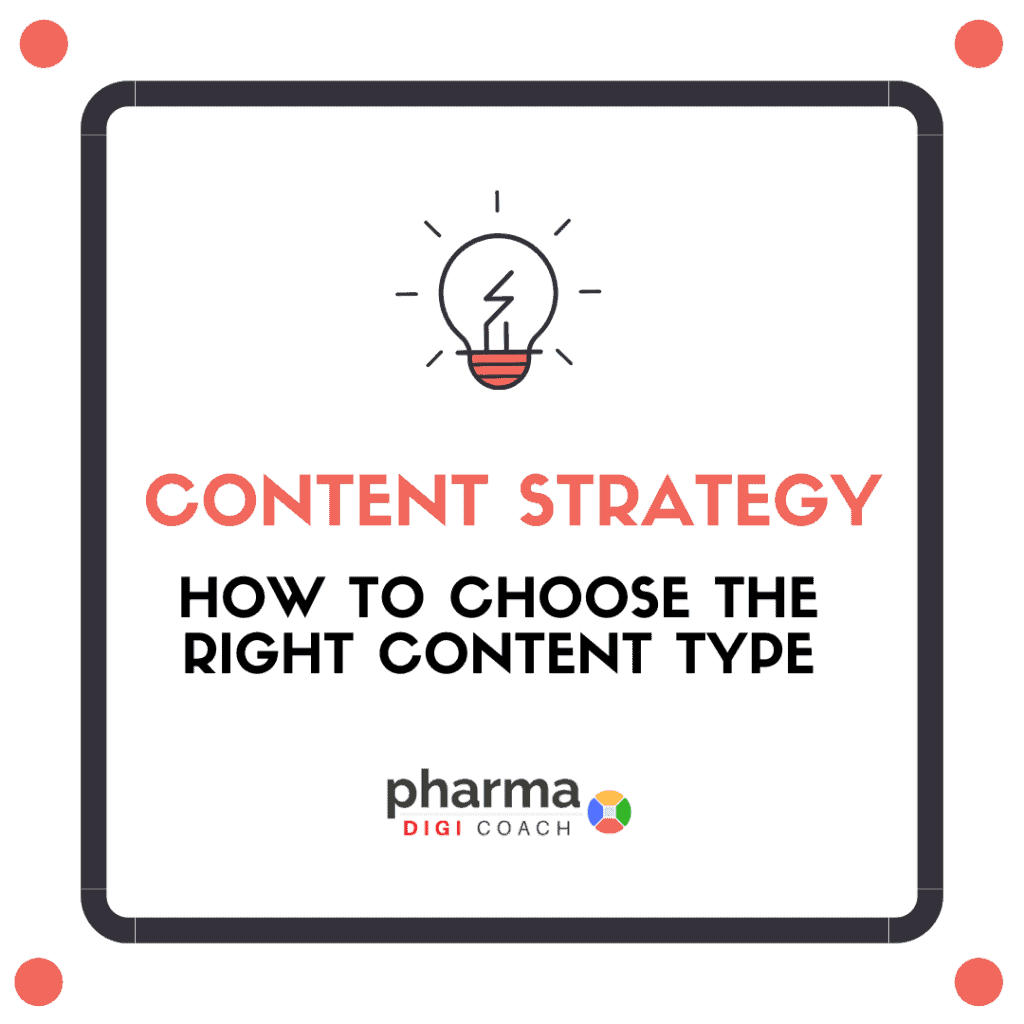 Content Pharma strategy: How to choose the right content type by Pharmadigicoach